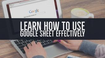 Learn how to Use Google Sheet effectively course image