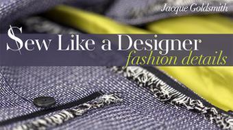 Sew Like a Designer: Fashion Details course image
