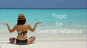 Yoga For Desktop Warriors 1: Quick and Easy Techniques to Relax and Re-Energize course image