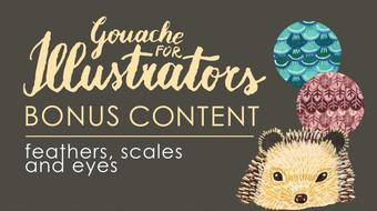 Gouache for Illustrators - BONUS CONTENT: Feathers, Scales and Eyes course image