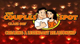 Creating Legendary Relationships - The Couples Spot 007 course image