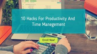 10 Top Hacks For Productivity And Time Management course image