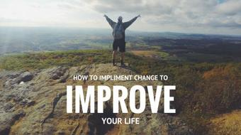 How to use and impliment change to improve your life course image