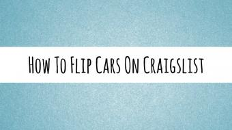 How To Flip Cars On Craigslist - Part 4 course image