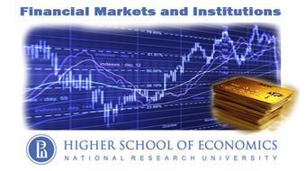 Финансовые рынки и институты (Financial Markets and Institutions) course image