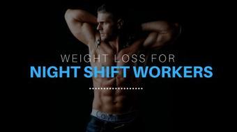 Weight Loss For Night Shift Workers: 3 Part Mini Series course image