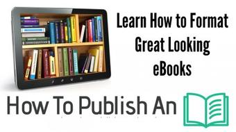 eBook Formatting Mastery - Learn How to Format Great Looking eBooks With FREE and Premium Software course image