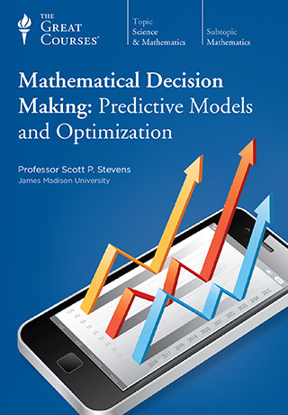 Mathematical Decision Making: Predictive Models and Optimization - DVD, digital video course course image