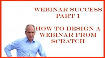 Webinar Success Part 1 - How to Design a Webinar From Scratch course image