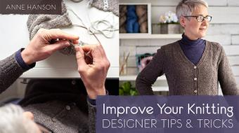 Improve Your Knitting: Designer Tips & Tricks course image