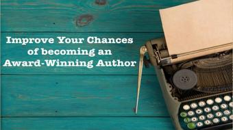 Improve Your Chances of Becoming An Award Winning Author course image