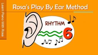 Play By Ear # 6:  Learn How To Put in Rhythm to Songs course image