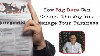 How Big Data Can Change The Way You Manage Your Business (Certification) course image