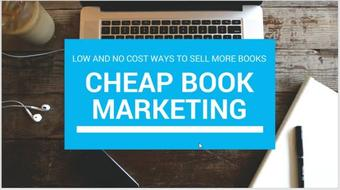 How To Sell More Books - Using Low and No Cost Methods course image