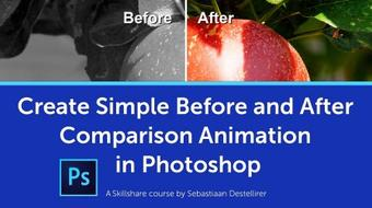 Create Simple Before and After Comparison Animation in Adobe Photoshop course image