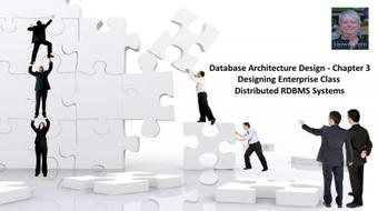 Database Architecture Design Chapter 3 - Designing Enterprise Class Distributed RDBMS Systems course image