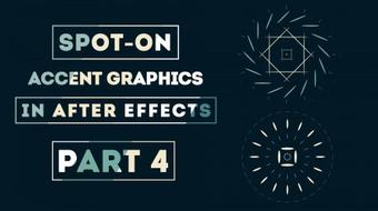 Spot-on Accent Graphics in After Effects (Part 4) course image