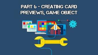 Develop Trading Card Game Battle System With Unity 3D: Part VI (Creating Card Previews, Game Object) course image