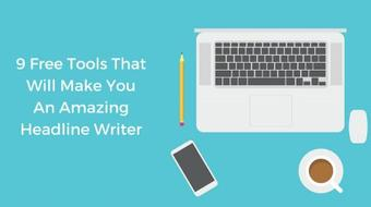 9 Free Tools That Will Make You An Amazing Headline Writer course image