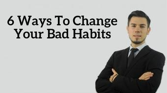 6 Ways To Change Your Bad Habits course image