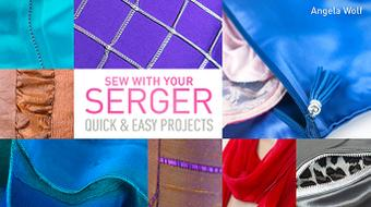 Sew With Your Serger: Quick & Easy Projects course image
