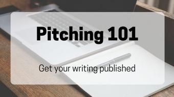 Pitching 101: Get Your Writing Published course image