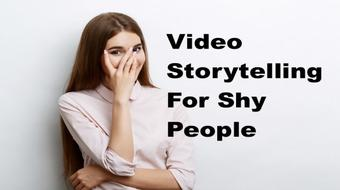 Video Storytelling For Camera Shy People: Online Tools course image