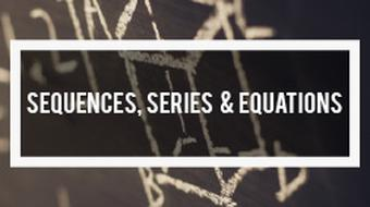 Sequences, Series and Equations in Mathematics course image