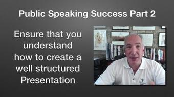 Public Speaking Success Part 2 of 5 - Creating the Structural Framework of a Great Presentation course image