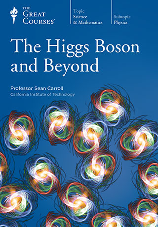 The Higgs Boson and Beyond - DVD, digital video course course image