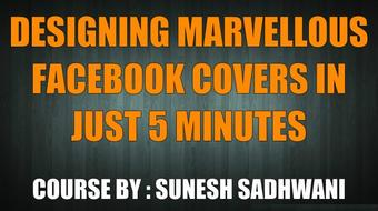 How to Design Marvelous Facebook Covers in  Just 5 Mins course image