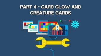 Develop Trading Card Game Battle System With Unity 3D: Part IV (Card Glow and Creature Cards) course image