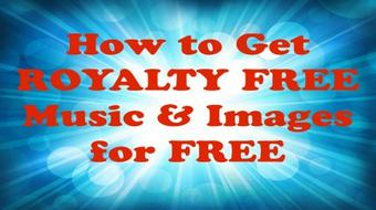 Royalty Free For FREE - Get Free Royalty Free Music and Images ! course image