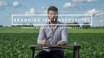 Branding Isn't Everything: business for creative types course image