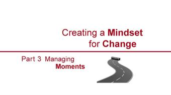 Creating a Mindset for Change-Managing Moments Part 3 course image