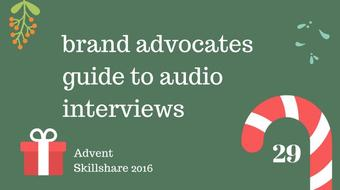 Brand Advocates Guide To Audio Interviews course image