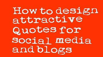 How to design attractive Quotes for social media and blogs course image