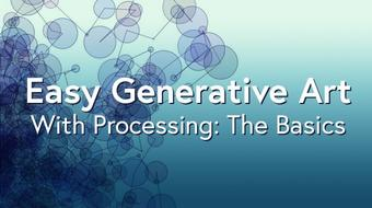 Coding Easy Generative Art With Processing: The Basics course image