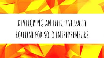 Developing An Effective Daily Routine For Solo Entrepreneurs course image