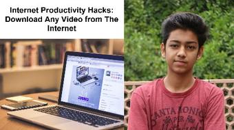 Internet Productivity Hacks: Download Any Video From The Internet course image
