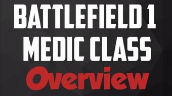 Battlefield 1 - Medic Class Overview - PC Gaming Tips & Tricks With John course image
