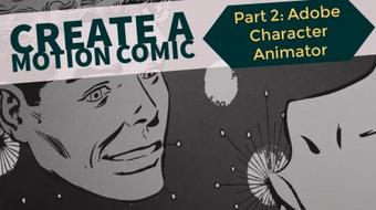 Create A Motion Comic Pt 2: Adobe Character Animator course image