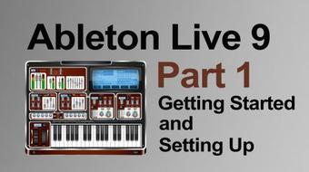 Music Production in Ableton Live 9: Part 1 - Getting Started and Setting Up course image