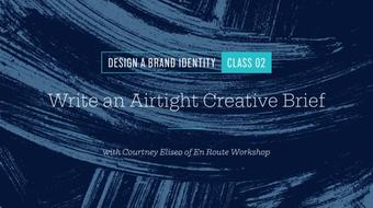 Design a Brand Identity: Write an Airtight Creative Brief course image