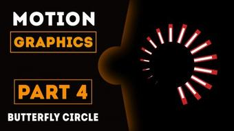 Learn After Effects - One Motion Graphic at a Time [Part 4: Butterfly Circle] course image