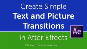 Create a Simple Text and Picture Transitions Animation in After Effects course image