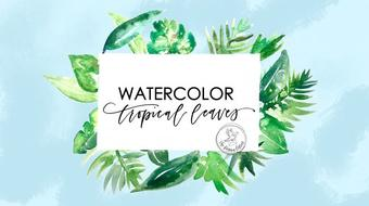 Watercolor: 9 Tropical Leaves course image