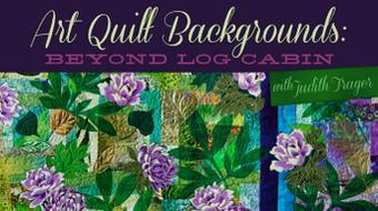 Art Quilt Backgrounds: Beyond Log Cabin course image