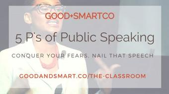 The 5 P's of Public Speaking: Conquer Your Fears, Nail that Speech course image