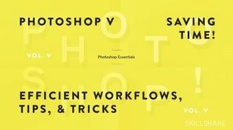 Fundamentals of Photoshop: Creating Efficient Workflows, Tips, and Tricks (Photoshop V) course image